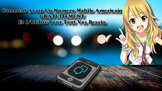 Comment Avoir un Numero Mobile Americain Gratuitement et L'Utilisé Pour Tout Vos Besoin