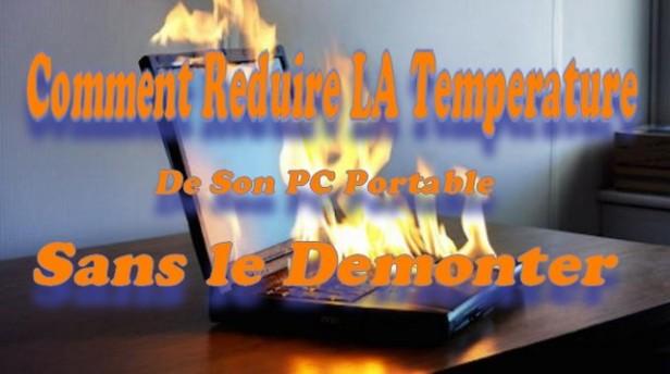 Comment Reduire LA Temperature De Son PC Portable Sans le Demonter