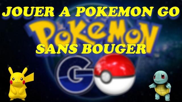 JOUER A POKEMON GO SANS BOUGER.jpg