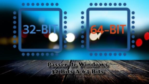 Passer de Windows 32 Bits A 64 Bits