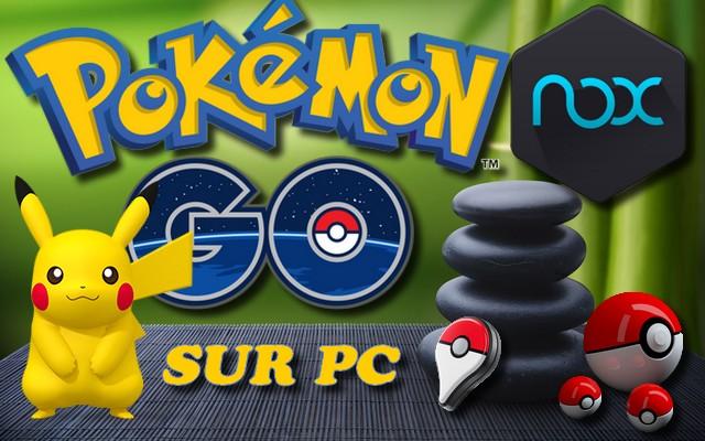 POKEMON GO JOUER SUR SON PC AVEC NOX TUTO 100 OPERATIONNEL